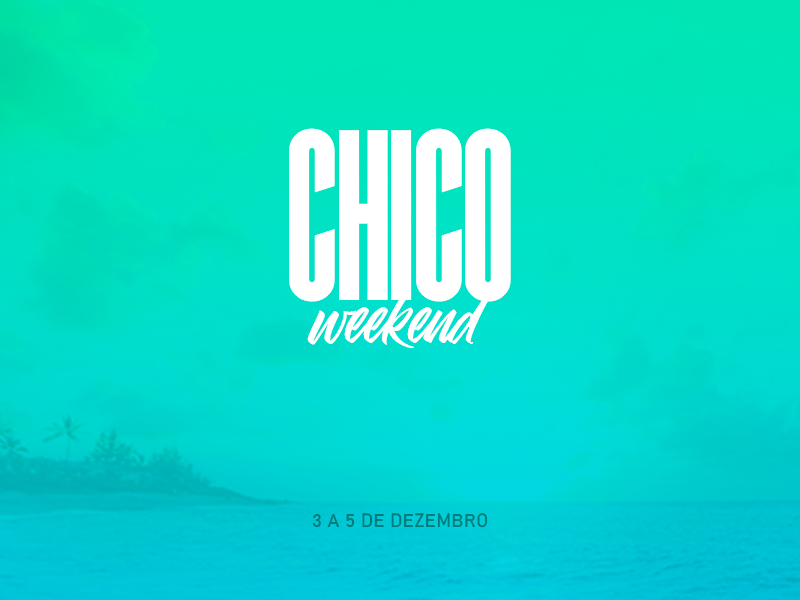 CHICO WEEKEND